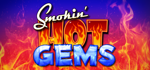 Smokin Hot Gems